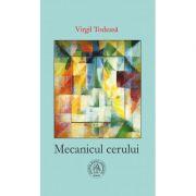 Mecanicul cerului - Virgil Todeasa