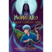 Momotaro: Xander And The Dream Thief: Xander and the Dream Thief - Margaret Dilloway