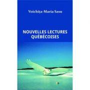 Nouvelles lectures quebecoises - Voichita-Maria Sasu