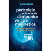 Pericolele nebanuite ale campurilor electromagnetice. 5G, wifi si telefoane mobile - Joseph Mercola