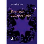 Portrete, autoportrete - Ioana Ieronim