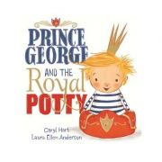 Prince George and the Royal Potty - Caryl Hart