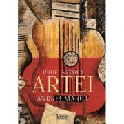 Profunzimea artei - Andrei Marga