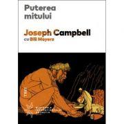 Puterea mitului - Joseph Campbell, Bill Moyers