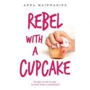 Rebel With A Cupcake - Anna Mainwaring