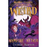 Sammy Feral's Diaries of Weird: Vampire Attack - Eleanor Hawken