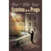 Scinteia de la Praga - Andrei Tinu