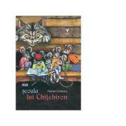 Scoala lui Chitchiron - Florian Cristescu