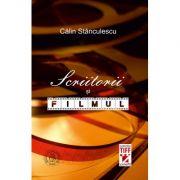 Scriitorii si filmul - Calin Stanculescu