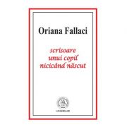 Scrisoare unui copil nicicand nascut - Oriana Fallaci