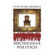 Sociologia politicii - Liviu-Petru Zapartan