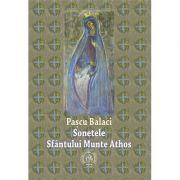 Sonetele Sfantului Munte Athos - Pascu Balaci