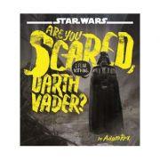 Star Wars: Are You Scared, Darth Vader? - Adam Rex