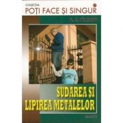 Sudarea si lipirea metalelor - Fl. M. Valceanu