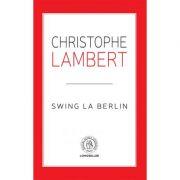 Swing la Berlin - Christophe Lambert