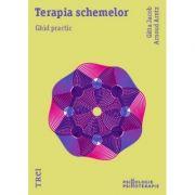 Terapia schemelor. Ghid practic - Gitta Jacob, Arnoud Arntz