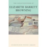 The Collected Poems of Elizabeth Barrett Browning - Elizabeth Barrett Browning
