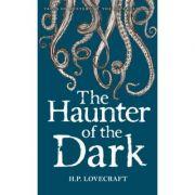 The Haunter of the Dark - Howard Phillips Lovecraft