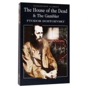 The House of The Dead. The Gambler - Fyodor Dostoevsky