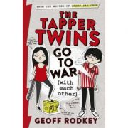 The Tapper Twins Go to War - Geoff Rodkey