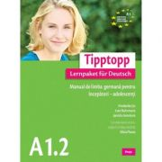 Tipptopp A 1. 2. Manual de limba germana pentru incepatori - Silvia Florea