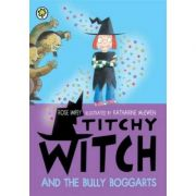 Titchy Witch And The Bully-Boggarts - Rose Impey