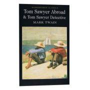 Tom Sawyer Abroad & Tom Sawyer, Detective - Mark Twain