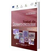 Tratat de dermato-oncologie. Volumul I - Daniel Boda