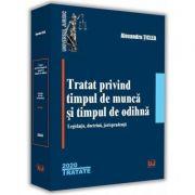 Tratat privind timpul de munca si timpul de odihna - Alexandru Ticlea