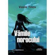 Vamile norocului - Vasile Tincu