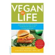 Vegan for Life: Everything You Need to Know to Be Healthy and Fit on a Plant-Based Diet - Jack Norris, Virginia Messina