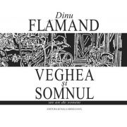 Veghea si Somnul. Un an de sonete - Dinu Flamand