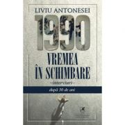 Vremea in schimbare – Liviu Antonesei