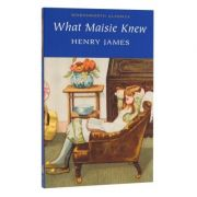 What Maisie Knew - Henry James