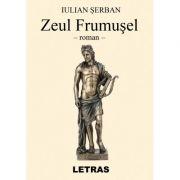Zeul Frumusel - Iulian Serban