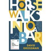 A Horse Walks into a Bar - David Grossman