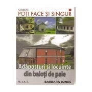 Adaposturi si locuinte din baloti de paie - Barbara Jones