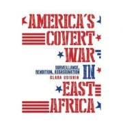 America's Covert War in East Africa - Clara Usiskin