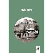 Amintiri din tara fagilor, Vol. III - Ovid Topa