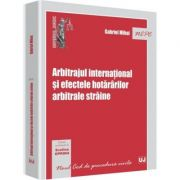 Arbitrajul international si efectele hotararilor arbitrale straine- Evelina Oprina, Gabriel Mihai