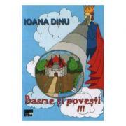 Basme si povesti vol. 3 - Ioana Dinu