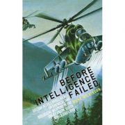 Before Intelligence Failed - Mark Wilkinson