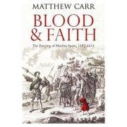 Blood and Faith - Matt Carr