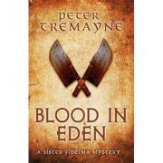 Blood in Eden - Peter Tremayne, Caroline Lennon