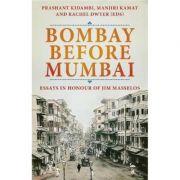Bombay Before Mumbai - Prashant Kidambi