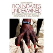Boundaries Undermined - Delwar Hussain