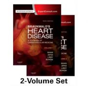 Braunwald' s Heart Disease. A Textbook of Cardiovascular Medicine, 2-Volume Set - Douglas L. Mann, Douglas P. Zipes, Peter Libby, Robert O. Bonow