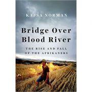Bridge Over Blood River - Kajsa Norman