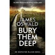 Bury Them Deep - James Oswald
