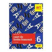 Caiet de limba franceza L1 si L2 - Clasa 6 - Mariana Popa